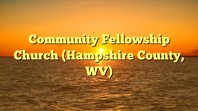 Community Fellowship Church (Hampshire County, WV)