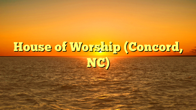 House of Worship (Concord, NC)